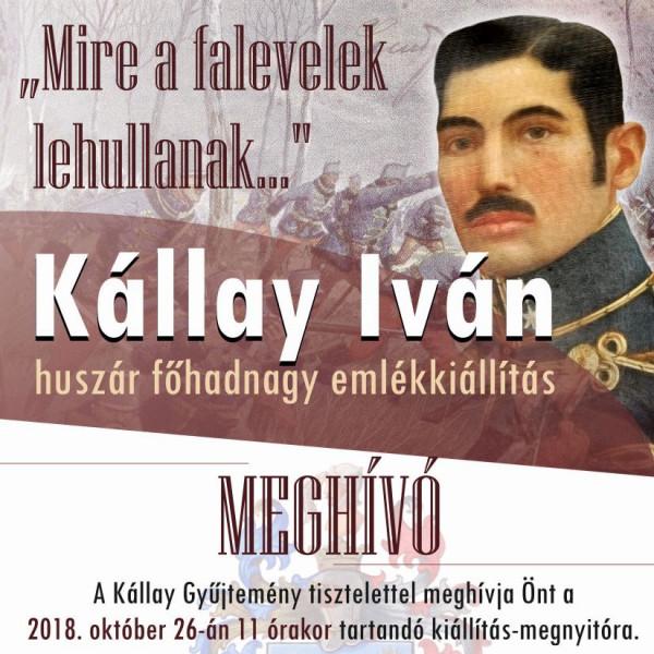 """MEGHÍVÓ - """"Mire a falevelek lehullanak…""""  Kállay Iván huszár főhadnagy emlékkiállítás megnyitójára"""